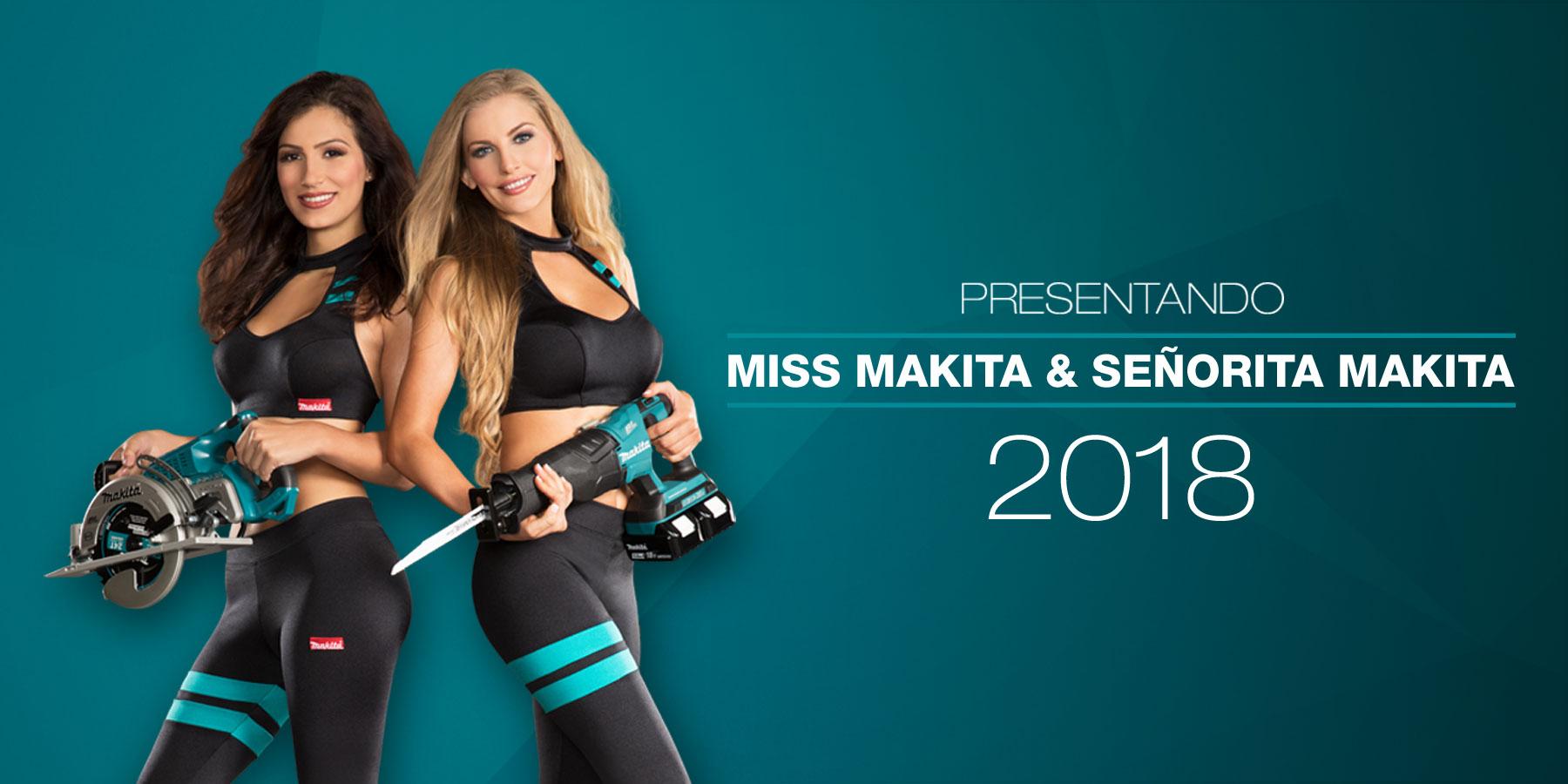 Introducing Miss Makita & Señorita Makita 2017
